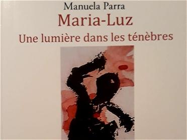 Maria-Luz, une lumière dans les ténèbres, un roman de Manuela Parra