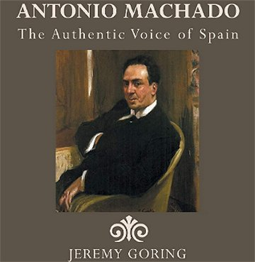 Biographie en anglais – Antonio Machado, The Authentic Voice of Spain