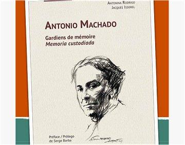 A. Machado, Memoria custodiada d'A. Rodrigo, J. Issorel. Préface de S. Barba